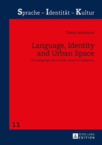 Language, Identity and Urban Space: The Language Use of Latin American Migrants