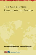 The Continuing Evolution of Europe by Buettner, Thiess; Ochel, Wolfgang