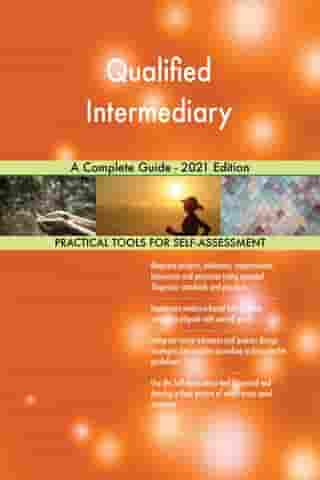 Qualified Intermediary A Complete Guide - 2021 Edition by Gerardus Blokdyk