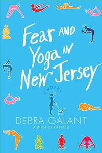 Fear and Yoga in New Jersey: A Novel
