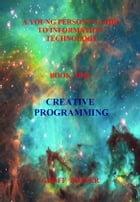 A Young Person's Guide To Information Technology Book Nine Creative Programming