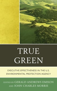 True Green: Executive Effectiveness in the U.S. Environmental Protection Agency