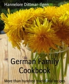 German Family Cookbook: More than hundred traditional recipes by Hannelore Dittmar-Ilgen