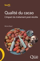 Qualité du cacao: L'impact du traitement post-récolte by Michel Barel