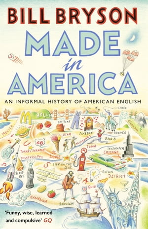 Made In America An Informal History of American English