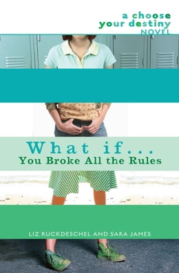 Book What If . . . You Broke All the Rules by Liz Ruckdeschel