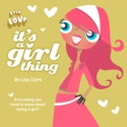 It's A Girl Thing (Lola Love) by Lisa Clark