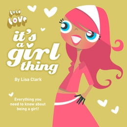 Book It's A Girl Thing (Lola Love) by Lisa Clark