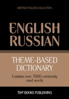 Theme-based dictionary British English-Russian - 7000 words by Andrey Taranov