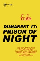 Prison of Night: The Dumarest Saga Book 17 by E.C. Tubb