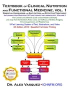Textbook of Clinical Nutrition and Functional Medicine, vol. 1: Essential Knowledge for Safe Action and Effective Treatment by Alex Vasquez