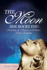 The Moon She Rocks You: Revealing the Secrets of Women's Inner Emotions