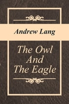 The Owl And The Eagle by Andrew Lang