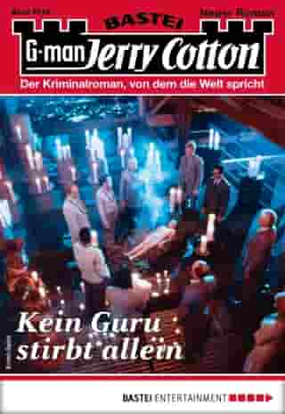 Jerry Cotton 3218 - Krimi-Serie: Kein Guru stirbt allein by Jerry Cotton