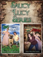 Saucy Lucy Series by Cindy Keen Reynders