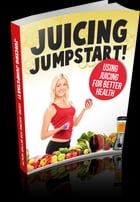 Juicing Jumpstart by Anonymous