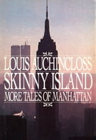 Skinny Island: More Tales of Manhattan by Louis Auchincloss