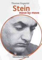 Stein: Move by Move by Thomas Engqvist