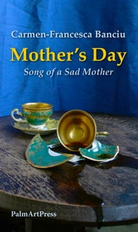 Mother's Day: Song of a Sad Mother