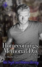 Homecomings: Memorial Day: Flirty Bits of Fluff, #1 by Tobi Doyle