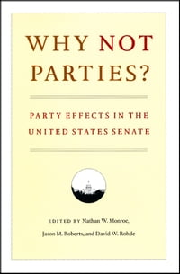 Why Not Parties?: Party Effects in the United States Senate