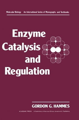 Book Enzyme Catalysis and Regulation by Hammes, Gorden