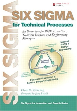 Book Six Sigma for Technical Processes: An Overview for R&D Executives, Technical Leaders and… by Clyde M. Creveling