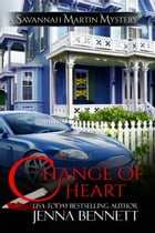 Change of Heart: Savannah Martin mystery #6 by Jenna Bennett