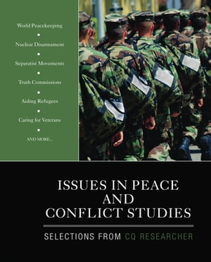 Issues in Peace and Conflict Studies Selections From CQ Researcher