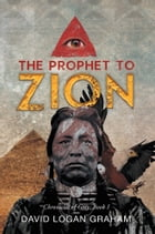 The Prophet to Zion: Chronicles of Grey: Book I