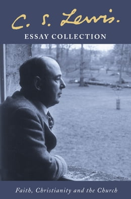 Book C. S. Lewis Essay Collection: Faith, Christianity and the Church by C. S. Lewis