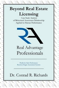 Beyond Real Estate Licensing: Case Study Analysis of Behavioral Assessment Relationship Applied to…