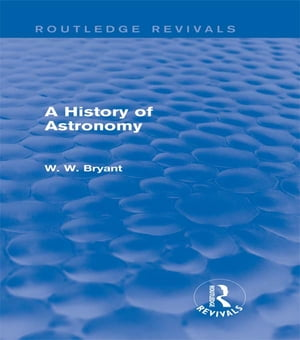 A History of Astronomy (Routledge Revivals)