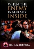9789789200801 - Dr. D.K. Olukoya: When the Enemy is Already Inside - Book