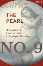 The Pearl - A Journal of Facetiae and Voluptuous Reading - No. 9 by Various