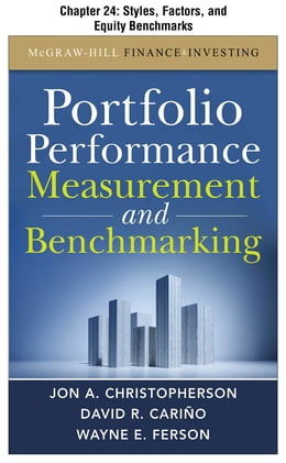 Book Portfolio Performance Measurement and Benchmarking, Chapter 24 - Styles, Factors, and Equity… by Jon A. Christopherson