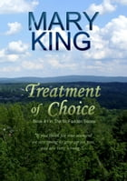 Treatment of Choice: Book #1 in The McFadden Series by Mary King