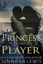 The Princess and the Player by Jennifer Lewis