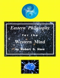 Eastern Philosophy for the Western Mind