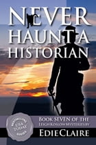 Never Haunt a Historian: Book 7 by Edie Claire
