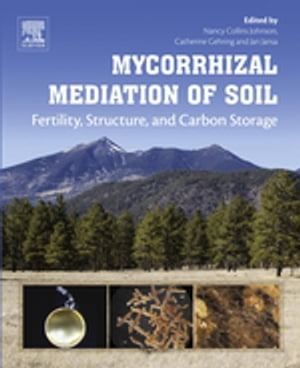 Mycorrhizal Mediation of Soil Fertility,  Structure,  and Carbon Storage