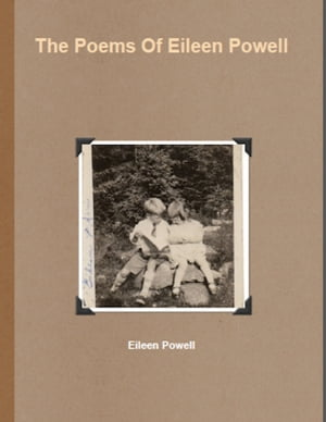 The Poems Of Eileen Powell by William Gough