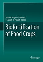 Biofortification of Food Crops by Ummed Singh