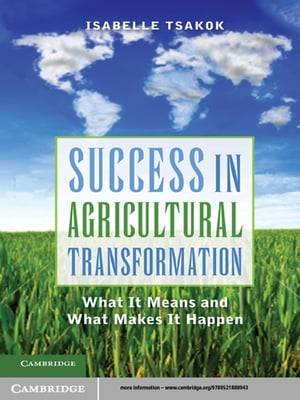 Success in Agricultural Transformation What It Means and What Makes It Happen