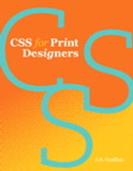 Book CSS for Print Designers by J. D. Graffam