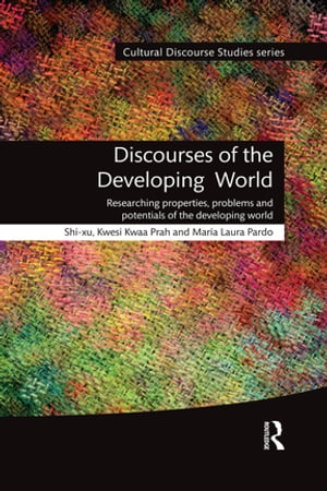Discourses of the Developing World Researching properties,  problems and potentials