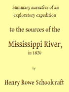 Discovery of the Sources of the Mississippi River by Henry R. Schoolcraft