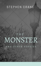 The Monster and Other Stories (Annotated & Illustrated) by Stephen Crane