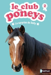 Le club des poneys - Tome 2: La surprise de Dolly