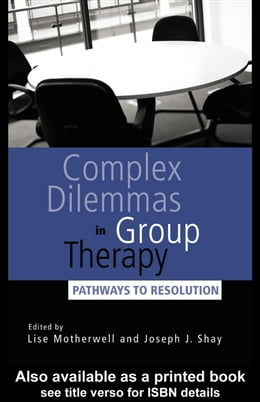 Book Complex Dilemmas in Group Therapy: Pathways to Resolution by Motherwell, Lise
